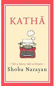 Katha: Tell A Story, Sell A Dream