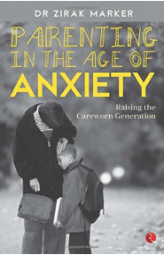 Parenting In The Age Of Anxiety