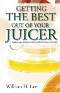 Getting The Best Out Of Your Juicer