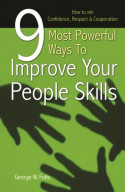 9 Most Powerful Ways To Improve Your People Skills