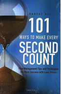 101 Ways To Make Every Second Count