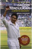 Sachin Tendulkar-A Definitive Biography