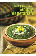 Quick & Easy Indian Simply Vegetarian Cuisine