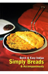 Quick and Easy Indian: Simply Breads & Accompaniments