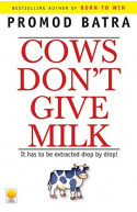 Cows Don'T Give Milk