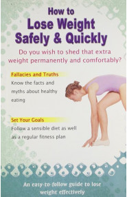 How To Lose Weight Safely & Quickly