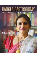 Bangla Gastronomy: The journey of Bengali food
