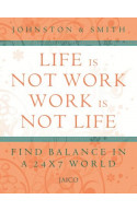 Life Is Not Work, Work Is Not Life
