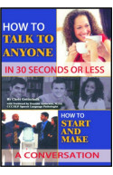 How to Talk to Anyone in 30 Seconds or Less