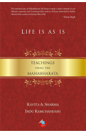 Life is As is: Teachings from the Mahabharata
