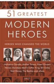 51 Greatest Modern Heroes