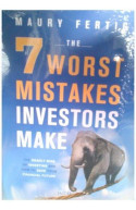 The 7 Worst Mistakes Investors Make