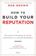 How To Build Your Reputation