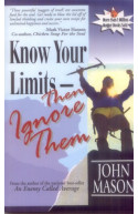 Know Your Limits  Then Ignore Them