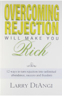 Overcoming Rejection Will Make You Rich