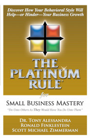 The Platinum Rule For Small Business Mastery