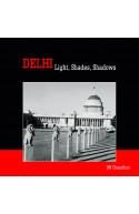 Delhi Light, Shades, Shadows