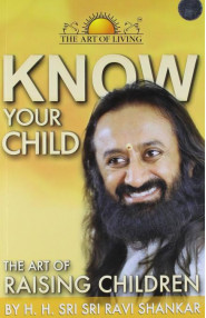 Know Your Child: The Art Of Raising Children
