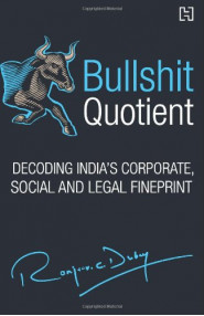 Bullshit Quotient: Decoding India's Corporate, Social and Le