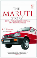 The Maruti Story : How A Public Sector Company Put India On
