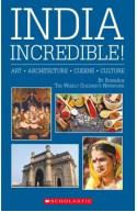 India Incredible! Art Architecture Cuisine Culture