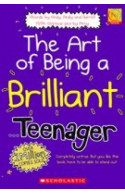 The Art of Being a Brilliant Teenager