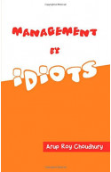 Management by Idiots ( K )
