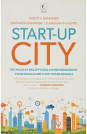 Start-up City: Ten Tales of Exceptional Entrepreneurship fro