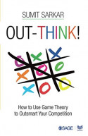 Out-think!: How to Use Game Theory to Outsmart Your Competit