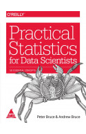 Practical Statistics for Data Scientists: 50 Essential Conce