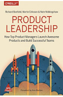 Product Leadership: How Top Product Managers Launch Awesome