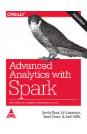 Advanced Analytics with Spark: Patterns for Learning from Da