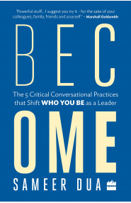 Become: The 5 Critical Conversational Practices that Shift