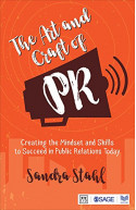 The Art and Craft of PR: Creating the Mindset and Skills to
