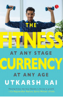 The Fitness Currency: At Any Stage, At Any Age