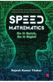 SPEED MATHEMATICS - Do It Quick, Do It Right