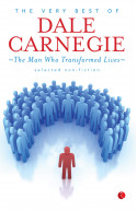 THE VERY BEST OF DALE CARNEGIE - The Man Who Transformed Liv