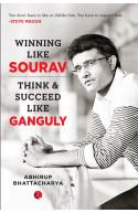 WINNING LIKE SOURAV - Think & Succeed Like Ganguly