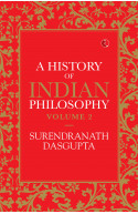 A History of Indian Philosophy - Vol. 2