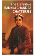 THE DEFINITIVE BANKIM CHANDRA CHATTERJEE