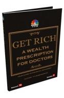 Get Rich A Wealth Prescription For Doctors