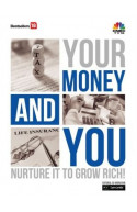 Your Money and You: Nurture it to grow rich