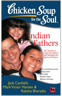 CHICKEN SOUP FOR THE SOUL: INDIAN FATHERS