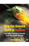 How The Banana Goes To Heaven