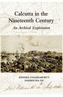 Calcutta In The Nineteenth Century: An Archival Exploration