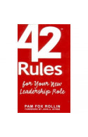42 Rules for Your New Leadership Role