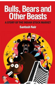 Bulls, Bears and Other Beasts: A Story of The Indian Stock M