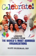 Celebrate: Lessons Learned from the World's Most Admired Org
