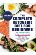 The Complete Ketogenic Diet: Your Essential Guide to Living