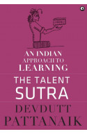 The Talent Sutra An Indian Approach To Learning